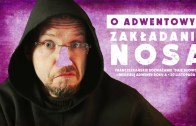 O adwentowym zakładaniu nosa – Daję Słowo (27 XI 2016)