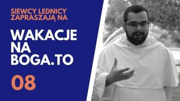 Wakacje na BOGA.TO 08 – o. Michał Śliż OP