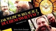 Jak wejść w relacje z Duchem Świętym ? (RUAH 2/3)