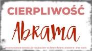 Cierpliwość Abrama: Daję Słowo – święto Świętej Rodziny B – 27 XII 2020