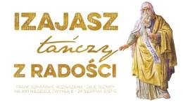 Izajasz tańczy z radości: Daję Słowo – XXII niedziela B -29 VIII 2021