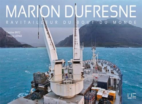 Marion-Dufresne_ravitailleur du bout du monde. Caroline Britz / François Lepage