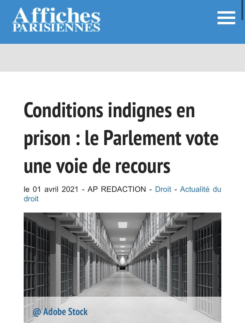 Article du 01/04/2021 sur affiches-parisiennes.com : Conditions indignes en prison : le Parlement vote une voie de recours