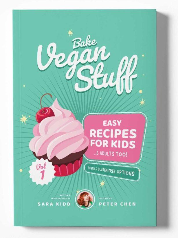 Bake Vegan Stuff by Sara Kidd