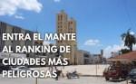 Entra El Mante al Ranking de Ciudades Más Peligrosas del País