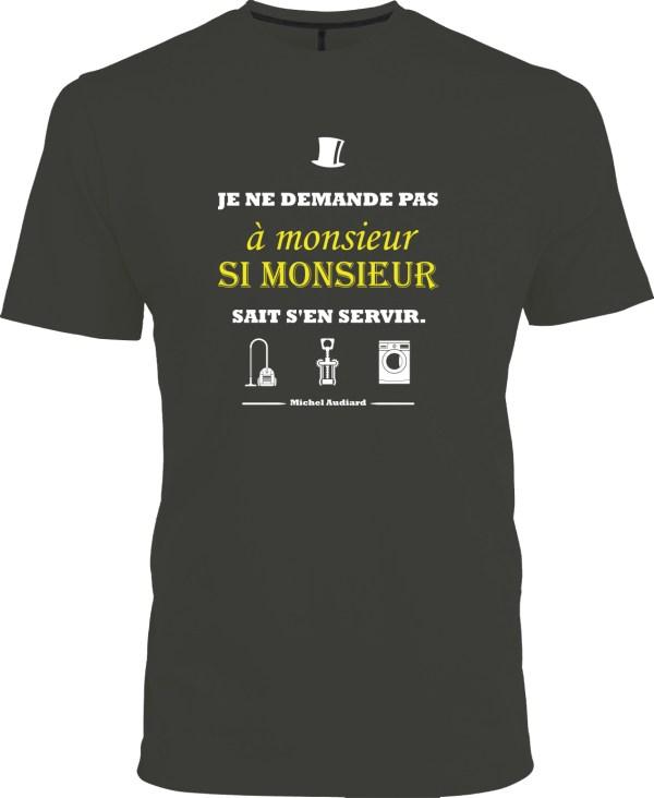 """T-shirt homme citation Audiard """"Je ne demande pas à monsieur..."""""""