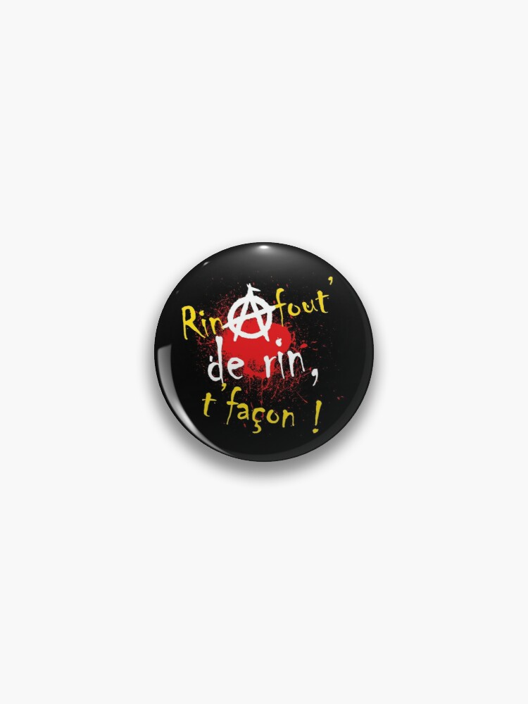 Read more about the article Badge «Rin à fout' de rin, t'façon !»