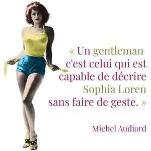 Magnet Audiard «Un gentleman… Sophia Loren»