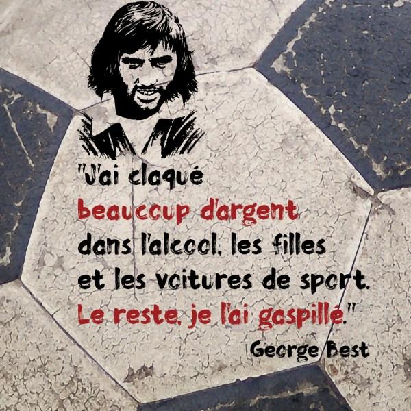 """Magnet George Best """"J'ai claqué beaucoup d'argent..."""""""