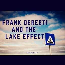 Frank Deresti and the Lake Effect Hi's and Lo's Album Cover