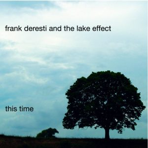 Frank Deresti and the Lake Effect - This Time Album Cover
