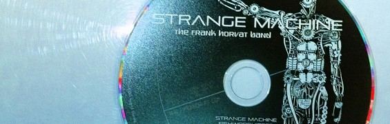 Strange Machine CD by The Frank Horvat Band