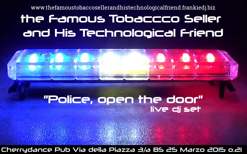 2015-03-25 - Police Open The Door DjSet