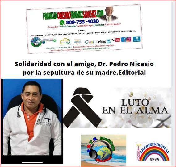 Solidaridad con el amigo, Dr. Pedro Nicasio por la sepultura de su madre.Editorial