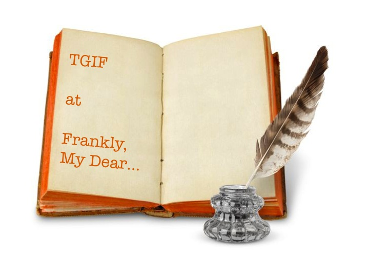 TGIF at Frankly, My Dear... old book with orange binding, and a feather quill in an ink bottle.