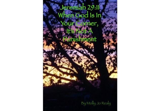 Jeremiah 29:11 When God Is In Your Corner, It's Not A Punlshment