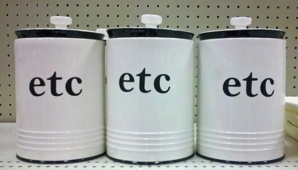 Etc., etc., etc. . . .