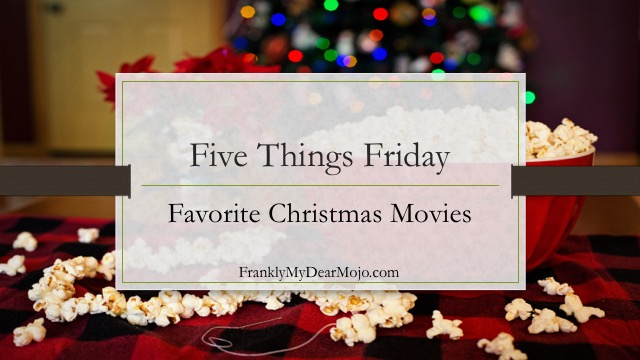 Five Things Friday: Favorite Christmas Movies