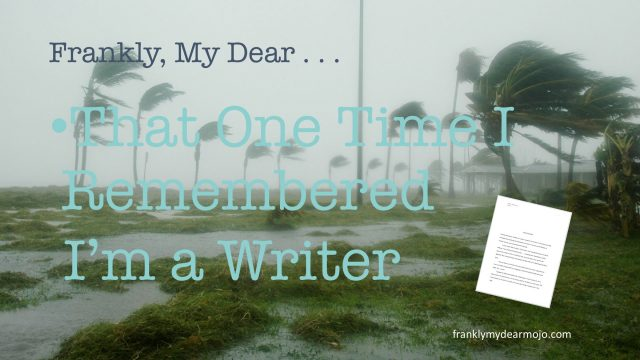 Frankly, My Dear . . . : That One Time I Remembered I'm a Writer