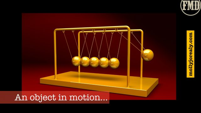 Frankly, My Dear . . . : An Object in Motion . . .