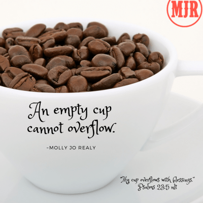 Frankly, My Dear . . . : An empty cup cannot overflow.
