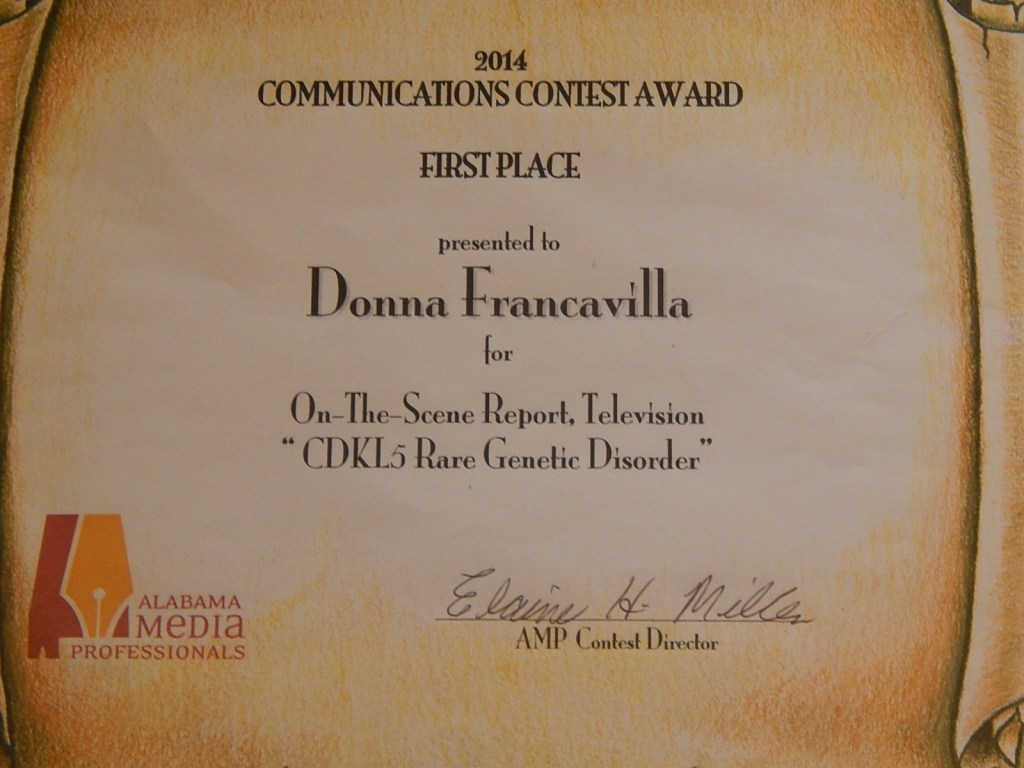 """2014 Alabama Media Professionals Communications Contest Award - State Award - First Place presented to Donna Francavilla for On-The-Scene Report  - Television """"CDKL5 Rare Genetic Disorder"""""""