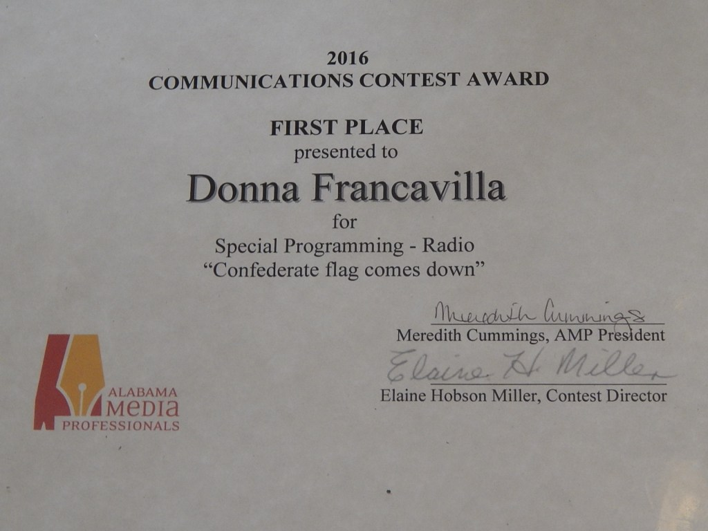"2016 Alabama Media Professionals Communications Contest Award - State Award - First Place presented to Donna Francavilla for Special Programming - Radio ""Confederate Flag Comes Down"""