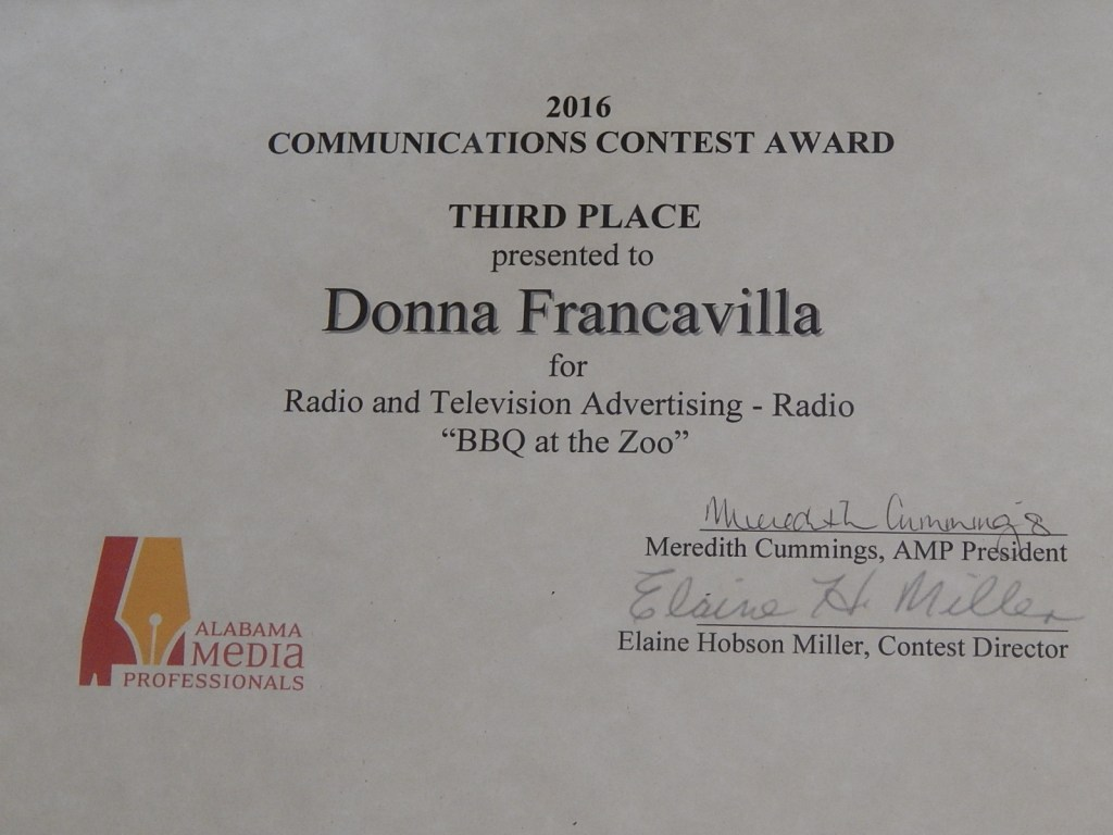 "2016 Alabama Media Professionals Communications Contest Award - State Award - Third Place presented to Donna Francavilla for Radio and Television Advertising - Radio ""BBQ at the Zoo"""