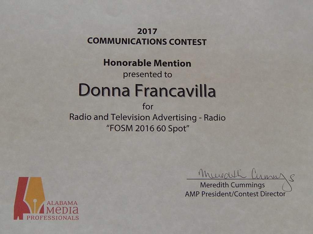 2017 Alabama Media Professionals Communications Contest Award - Honorable Mention - presented to Donna Francavilla for Radio or Television Advertising - Radio FOSM 2016 60 Spot