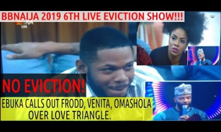 BBN 2019 eviction | NO EVICTION | EBUKA CALLS OUT FRODD VENITA OMASHOLA | UPDATES