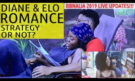 BBNaija 2019 LIVE UPDATES | DIANE AND ELO ROMANCE | IS IT ALL A STRATEGY? | BBNAIJA 2019 COUPLES
