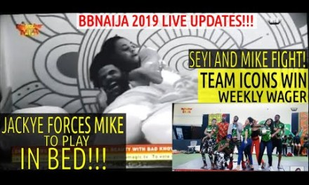 BBNaija 2019 LIVE UPDATES | JACKYE FORCES MIKE TO PLAY IN BED | SEYI & MIKE FIGHT | ICONS WIN WAGER