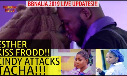 BBNaija 2019 LIVE UPDATES | CINDY ATTACKS TACHA | ESTHER KISS FRODD | VENITA & SIR DEE WIN DARLING..