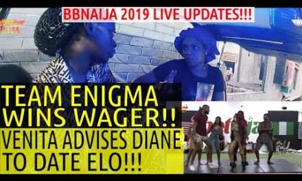 BBNaija 2019 LIVE UPDATES | TEAM ENIGMA WIN WAGER | VENITA ADVISES DIANE ABOUT ELO | IS VENITA REAL?