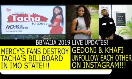 BBNAIJA 2019 LIVE UPDATES | TACHA'S BILLBOARD DESTROYED IN IMO | GEDONI LEAVES KHAFI FOR HIS EX