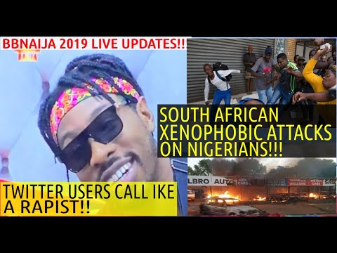 BBNAIJA 2019 LIVE UPDATES   TWITTER USERS AND IKE   XENOPHOBIC ATTACK ON  NIGERIANS IN SOUTH AFRICA