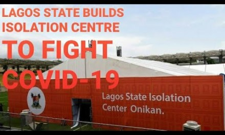 COVID-19 NIGERIA | LAGOS STATE BUILDS ISOLATION CENTRE | FEMI OTEDOLA & TONY ELUMELU DONATE BILLIONS