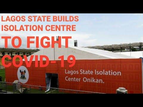 COVID-19 NIGERIA | LAGOS STATE BUILDS ISOLATION CENTRE | FEMI OTEDOLA & TONY ELUMELU DONATE BILLIONS