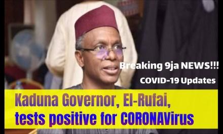COVID-19 Virus Nigeria updates 9ja NEWS Kaduna State Governor, El-Rufai Tests Positive 4 Coronavirus
