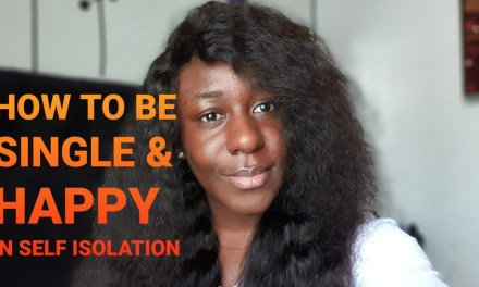 HOW TO BE SINGLE & HAPPY | SELF ISOLATION | ENGAGE YOURSELF