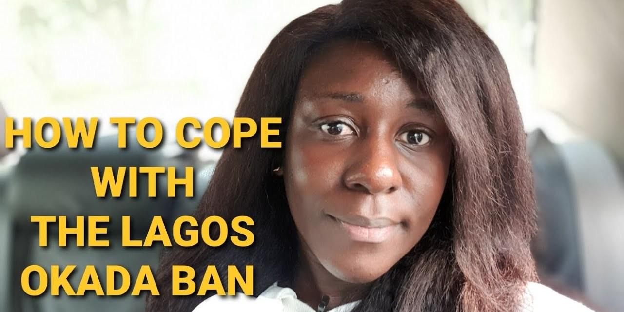 HOW TO COPE WITH THE LAGOS OKADA AND KEKE BAN  | OKADA BAN | KEKE BAN