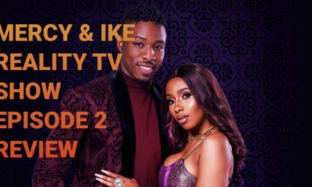 MERCY AND IKE REALITY TV SHOW EPISODE 2 | AFRICA MAGIC GOT MY MESSAGE | MY REACTION