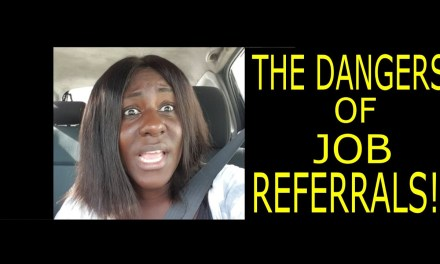 THE DANGERS OF REFERRING FRIENDS FOR JOBS | MY EXPERIENCE | SHOULD I STILL REFER JOB HUNTERS?