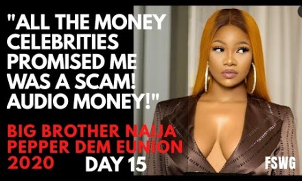 BBNAIJA REUNION 2020 DAY 15 | ALL THE MONEY CELEBRITIES PROMISED ME WAS A SCAM! FOR CLOUT!- TACHA