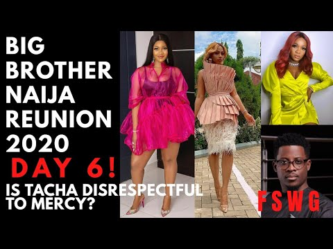 BBNaija Reunion 2020 – DAY 6 | IS TACHA BEING DISRESPECTFUL TO MERCY ABOUT IKE? | SEYI APOLOGIES TO THELMA