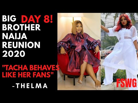 "BBNAIJA REUNION 2020 DAY 8 | THELMA SAYS ""TACHA BEHAVES LIKE HER FANS"""