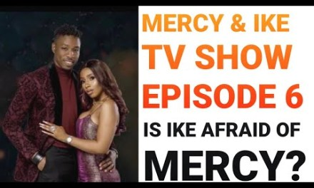 MERCY AND IKE TV SHOW EPISODE 6 | IS IKE AFRAID OF MERCY?
