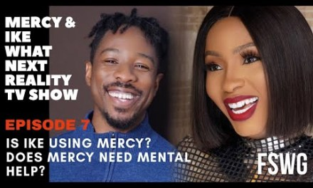 MERCY AND IKE TV SHOW EPISODE 7 | IS IKE USING MERCY?