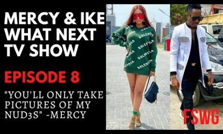 """MERCY AND IKE REALITY TV SHOW EPISODE 8 