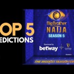 BBNAIJA SEASON 5 TOP 5 PREDICTIONS | BIG BROTHER NAIJA SEASON 5 PREDICTIONS